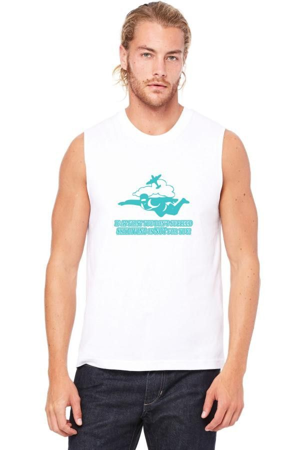 if at first you don't succeed skydiving is not for you Muscle Tank