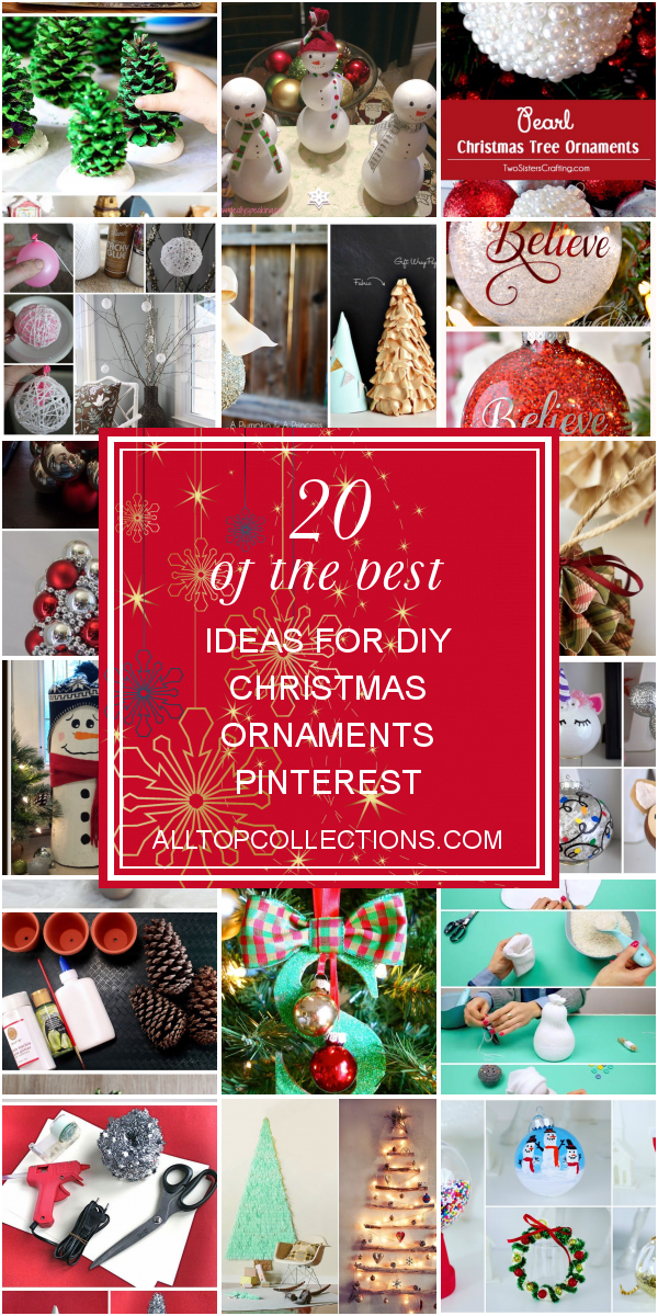 20 Of The Best Ideas For Diy Christmas Ornaments Pinterest