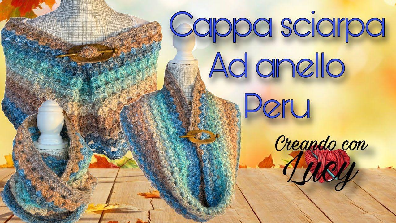 Uncinetto Facile Cappa Sciarpa Ad Anello Peru Youtube Uncinetto Facile Sciarpe Uncinetto