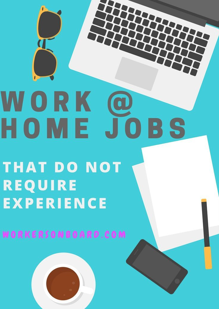 Want to work from home but lack experience? You can still