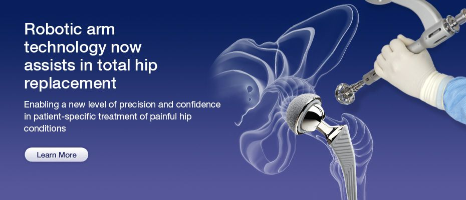 Robotic Arm Technology Now Assists In Total Hip Replacement Arm Technology Robot Arm Hip Replacement