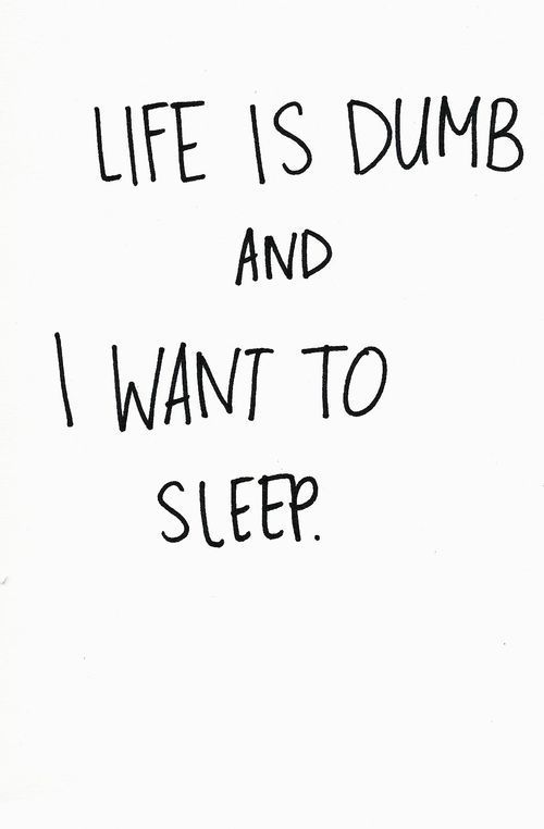 All I Ever Want To Do Is Sleep Yesss Just Sleep And Dream Sleep Quotes Inspirational Quotes Motivation Words