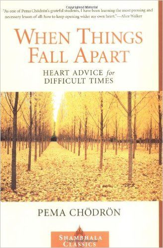 When Things Fall Apart: Heart Advice for Difficult Times Shambhala Classics: Amazon.de: Pema Chodron: Fremdsprachige Bücher