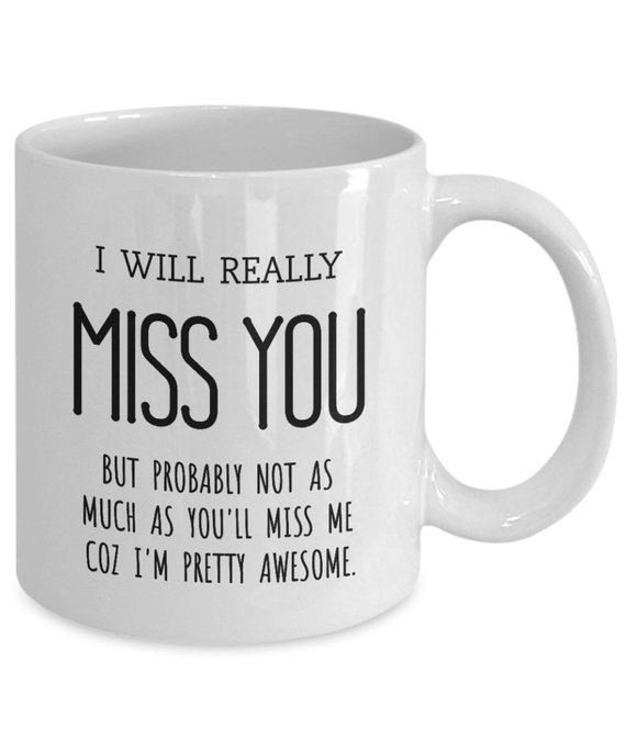 Funny I Will Really Miss You Coffee Mug Gifts Best Coffee Tea Cup