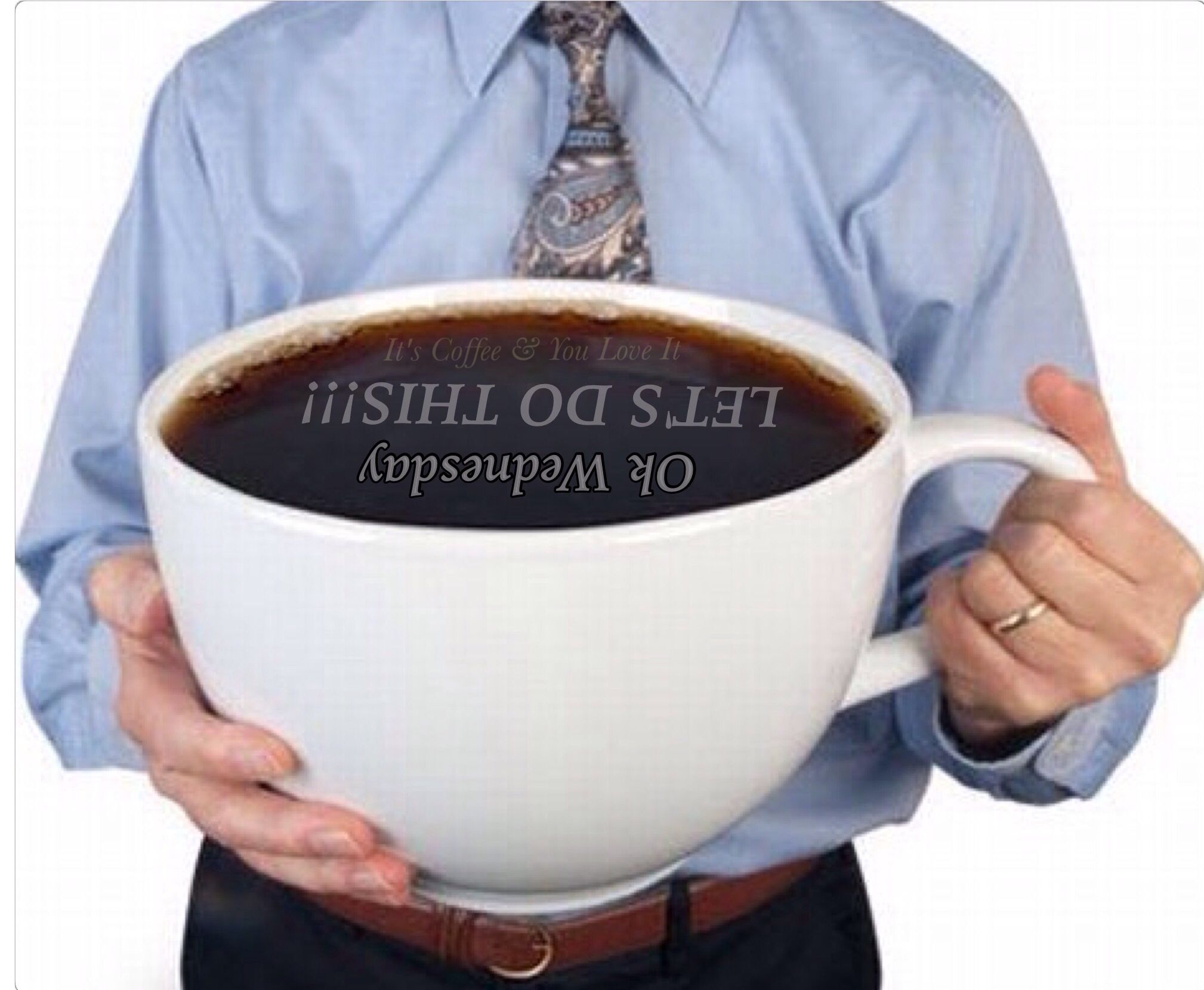 Ok Wednesday Lets Do This Coffee Wednesday It