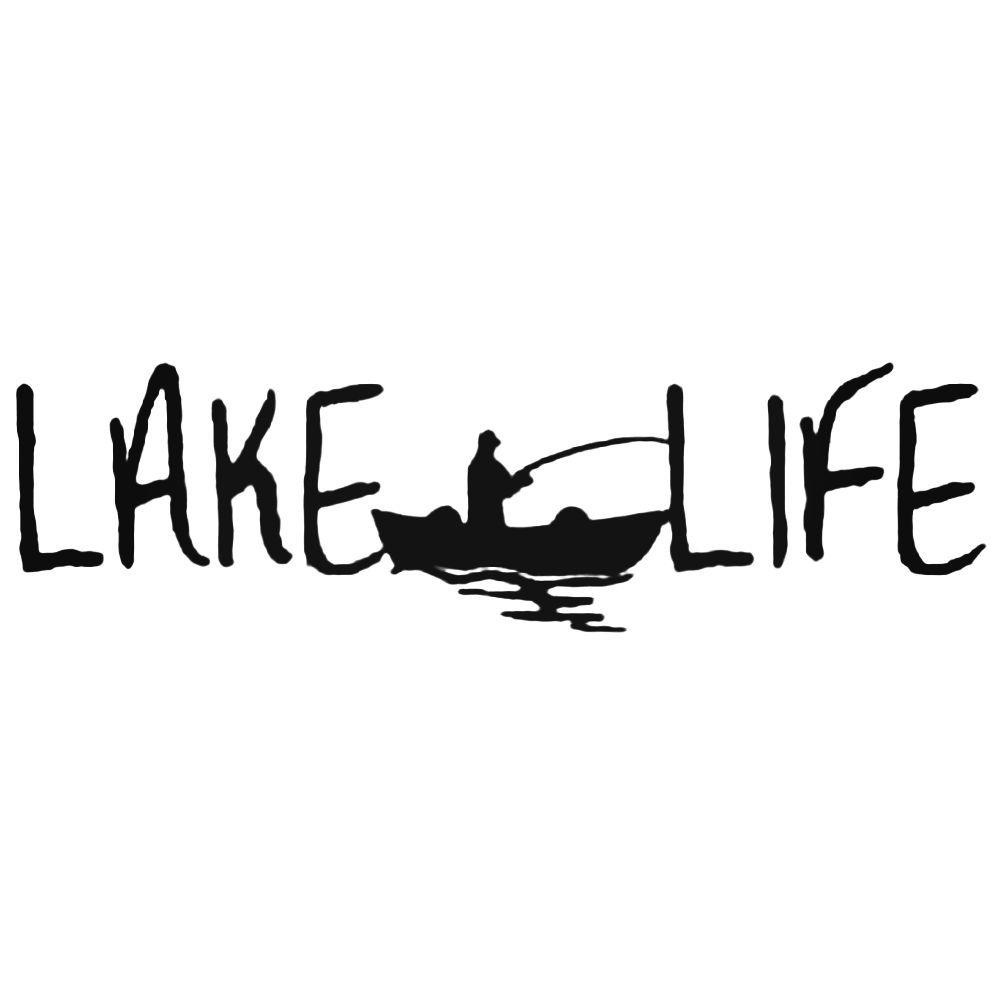 Lake Life With Boat Fishing Fish Vinyl Decal Sticker Cricut Projects Vinyl Monogram Fishing Shirt Fishing Decals [ 1000 x 1000 Pixel ]