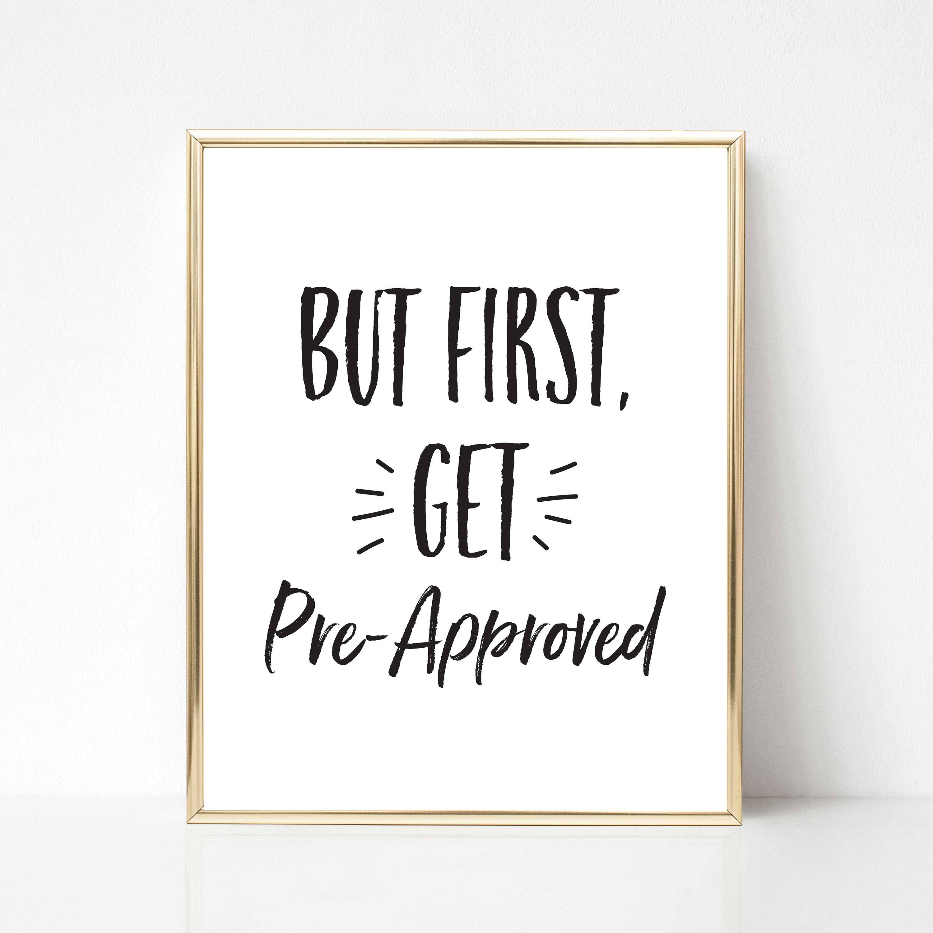 But First Get Pre Approved Real Estate Quote Real Estate Etsy Real Estate Quotes Real Estate Office Estate Agent Office