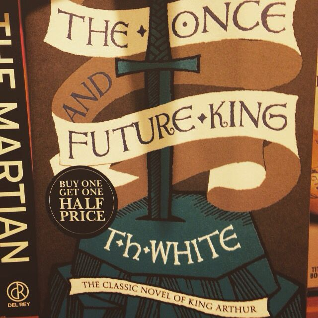 The Once and Future King - unsurpassed, love this cover - got to get hold of it and read this year!