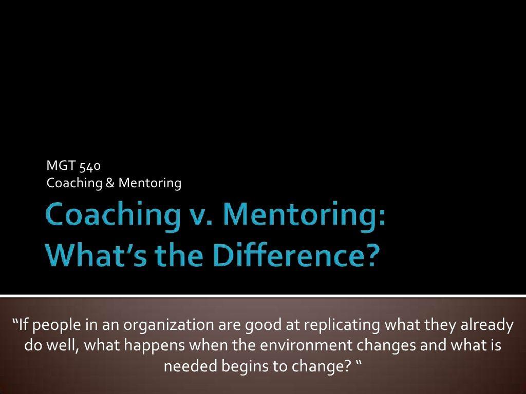 coaching-v-mentoring by Evan Wood via Slideshare