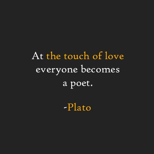 Socrates Quotes On Love Magnificent At The Touch Of Love Everyone Becomes A Poet Plato Heart It