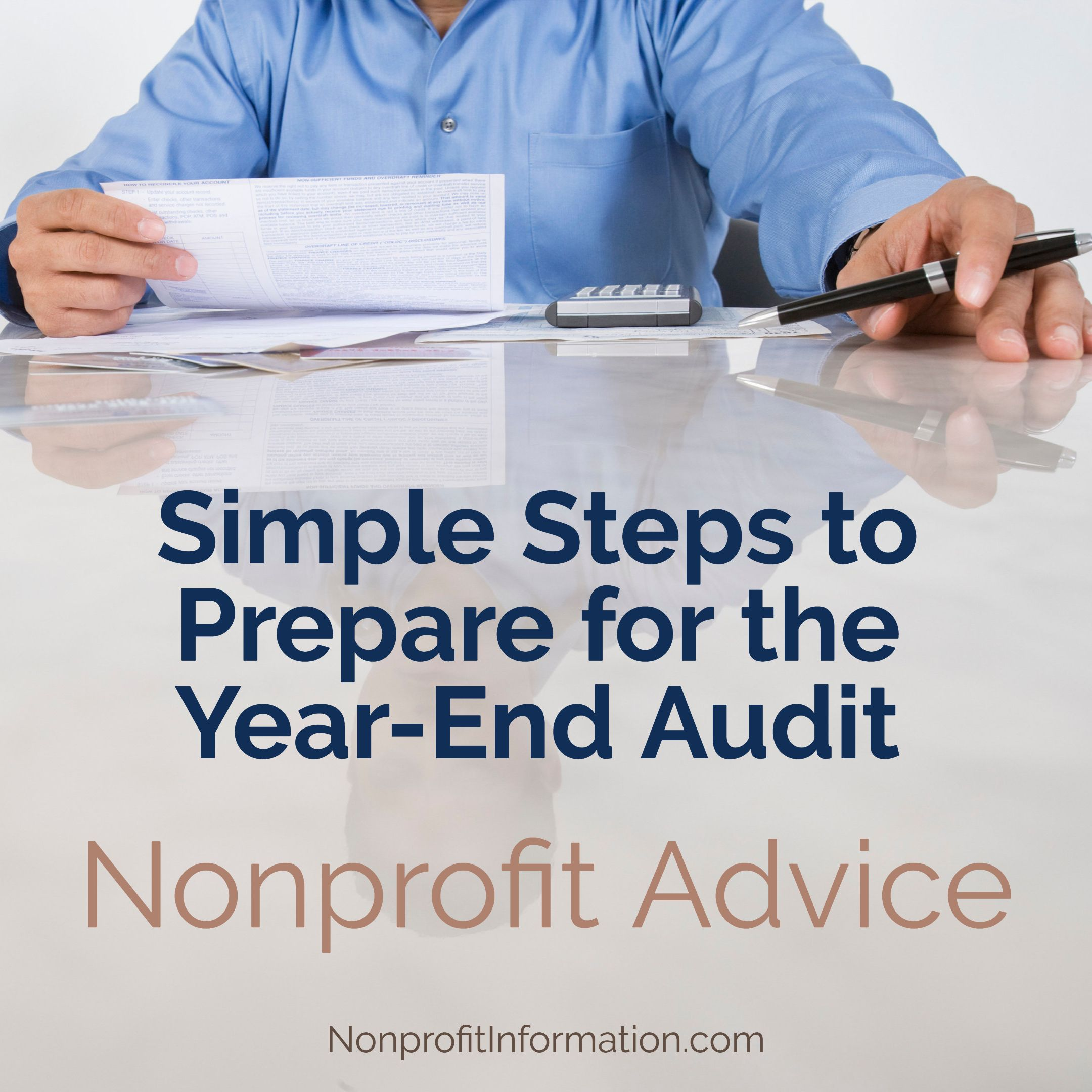 Nonprofit Accounting Steps To Prepare For The Year End Audit In 2020 Non Profit Nonprofit Fundraising Profitable Fundraisers