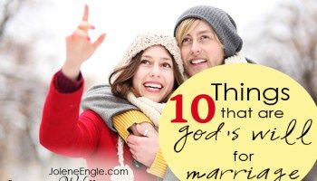 10 Things that Are God's Will for Marriage