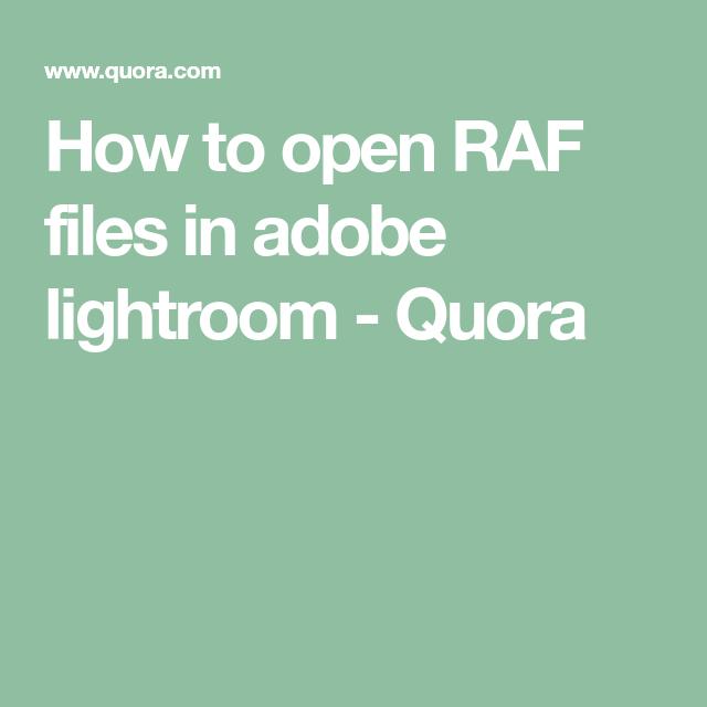 How to open RAF files in adobe lightroom - Quora | FUJIFILM X100F