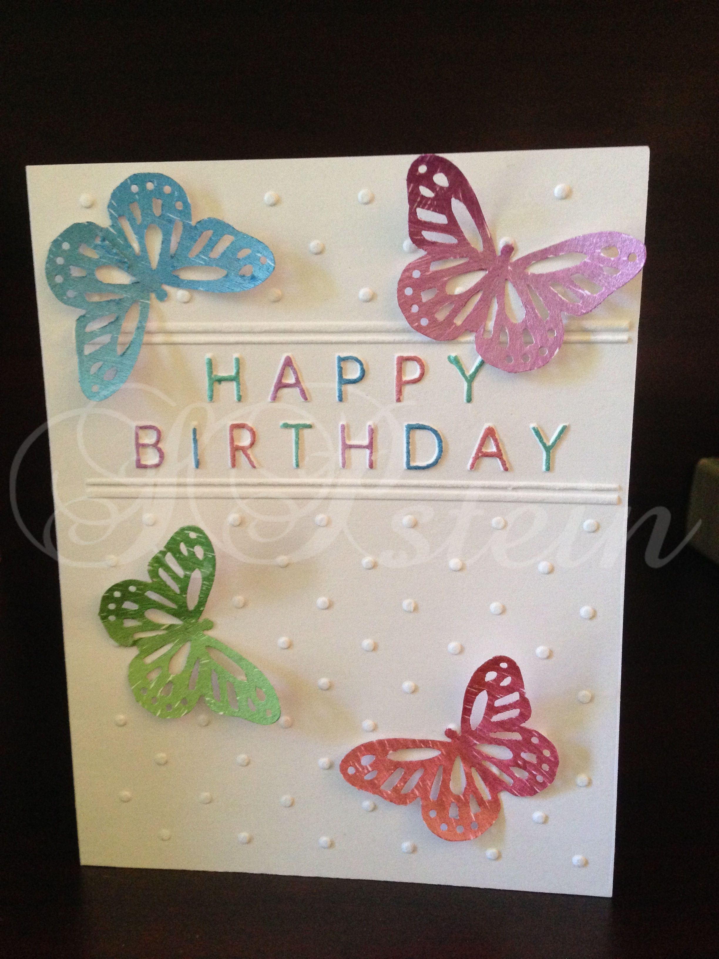 Birthday Card I Made For My Niece Darice Embossing Folder And Butterfly Punch Card Making Birthday Butterfly Birthday Cards Birthday Cards