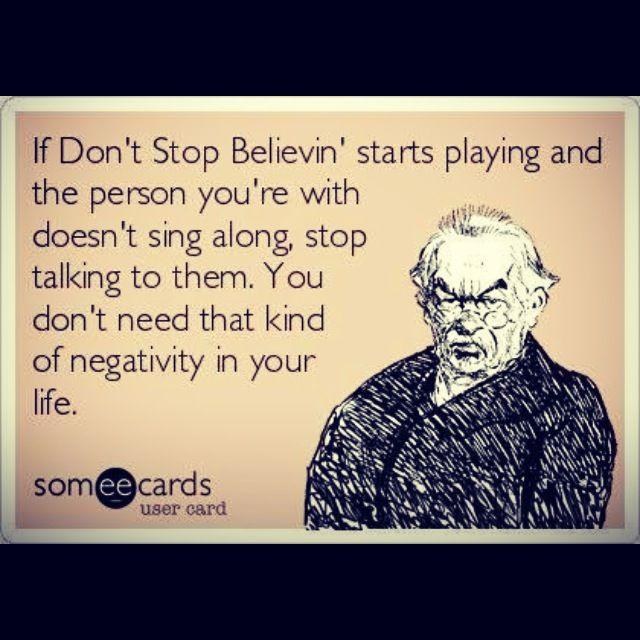 Don't stop believing | Ecards and funnies :) | Pinterest ...