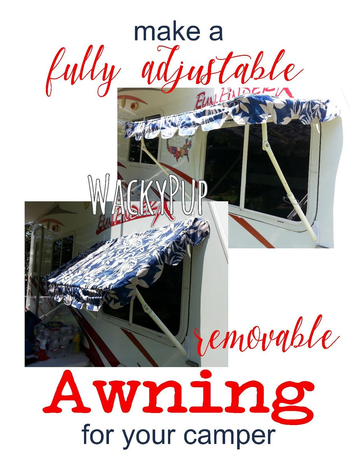 Fully Adjustable Removable Camper Awning Tutorial By Wackypup Amazing Roll Out Awning Rv Awning Ideas Diy Awning