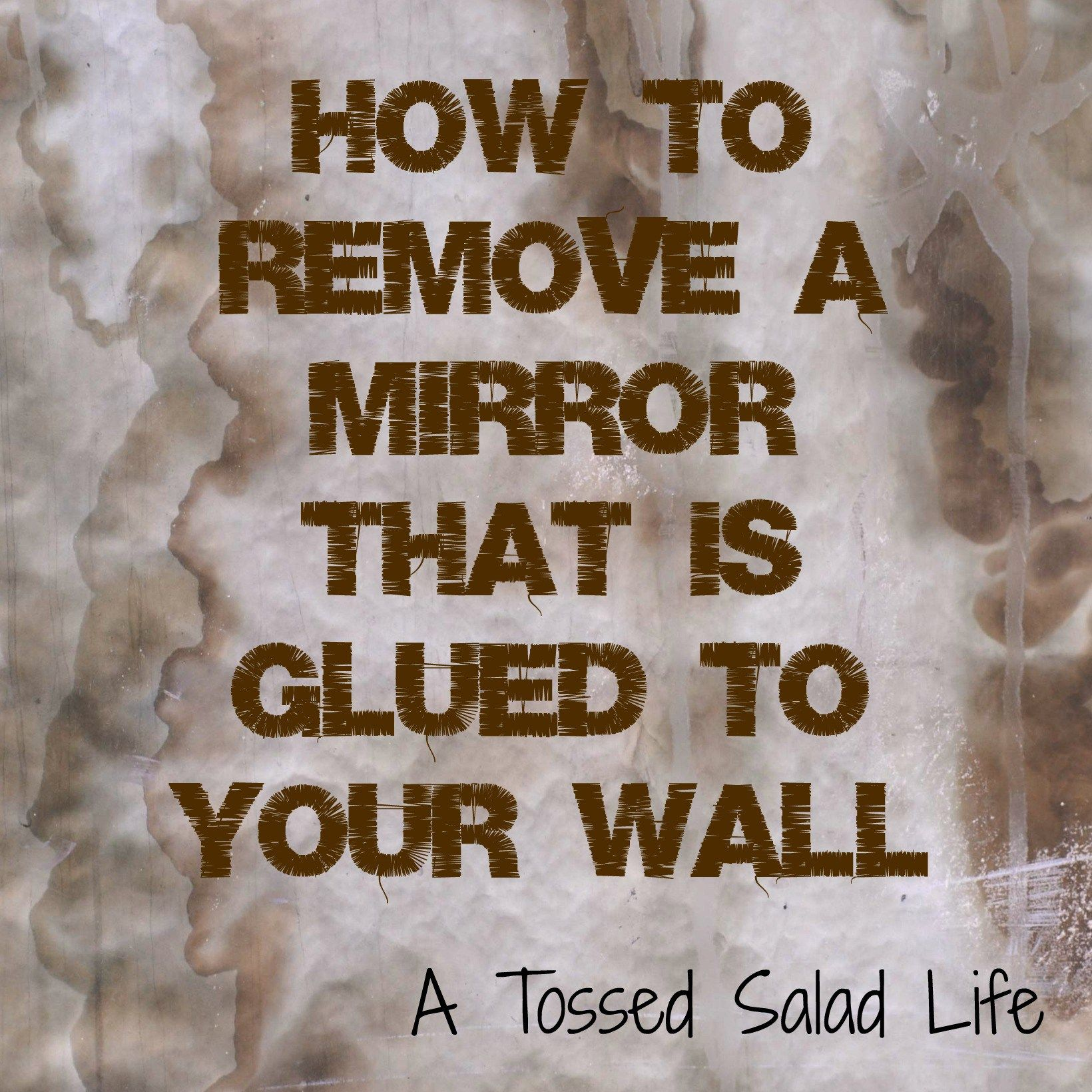 How To Remove A Mirror Glued To The Wall Projects To Try