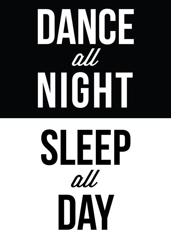 Dance All Night Sleep All Day Typography Motivational Print Inspirational Black White Quo Dance Quotes Motivational Prints Dance Quotes Inspirational