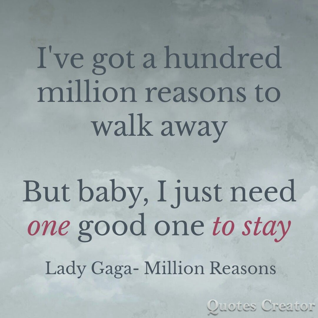 A Million Reasons By Lady Gaga Reason Quotes Lady Gaga Lyrics
