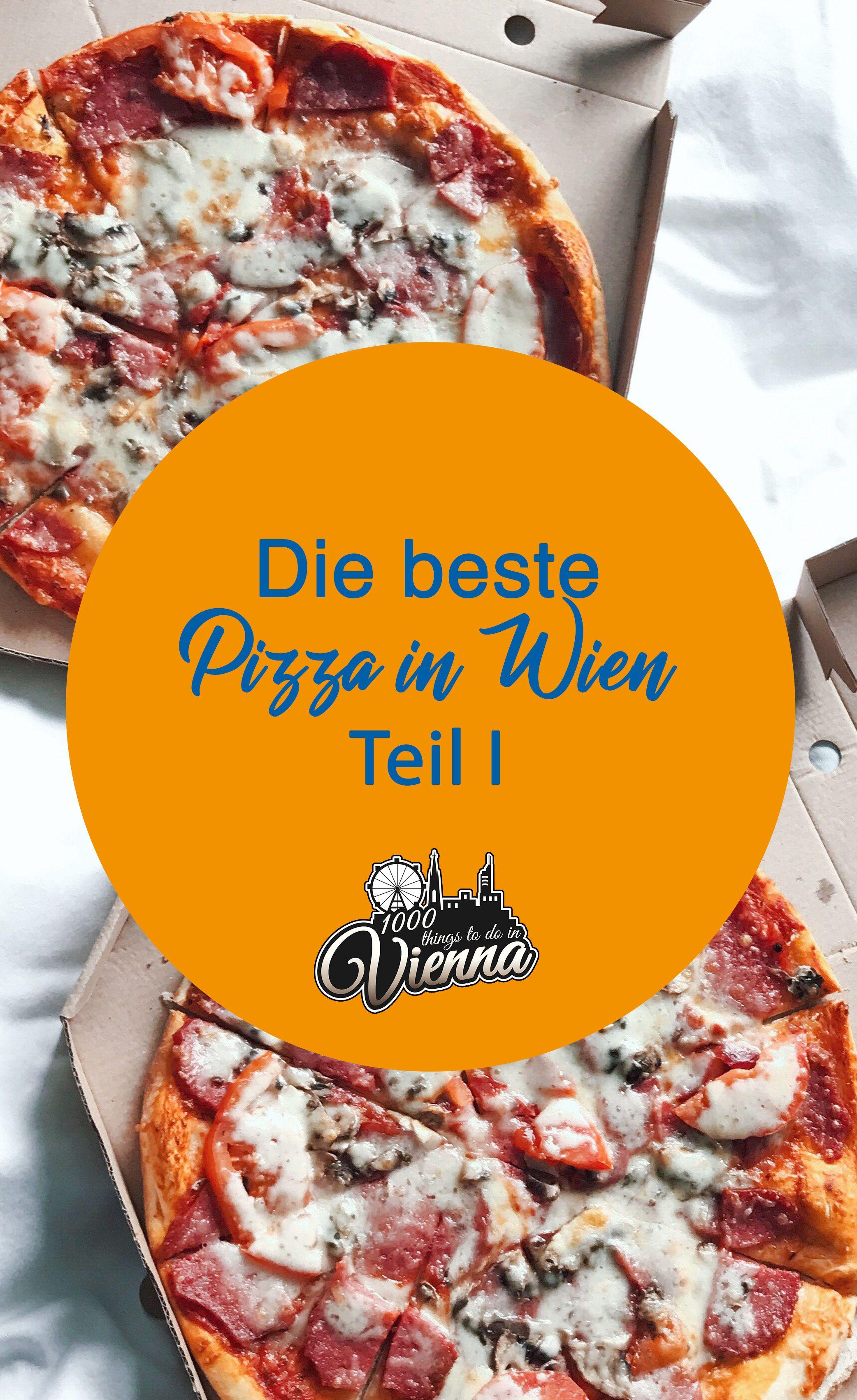 Wo man in Wien die beste Pizza genießt - Teil 1 | Austria travel ...