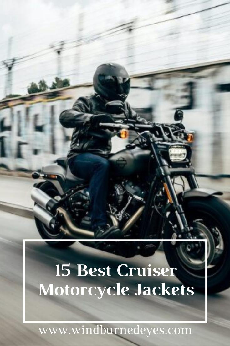15 Best Cruiser Motorcycle Jackets Wind Burned Eyes In 2020 Best Cruiser Motorcycle Motorcycle Cruiser Motorcycle
