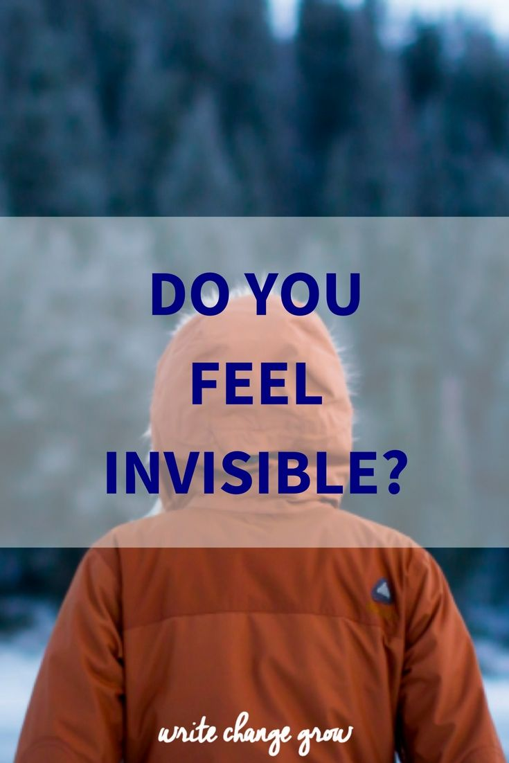 Do You Feel Invisible? | Feeling invisible, Feelings ...