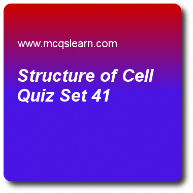 Structure of Cell Quizzes: college biology Quiz 41 Questions