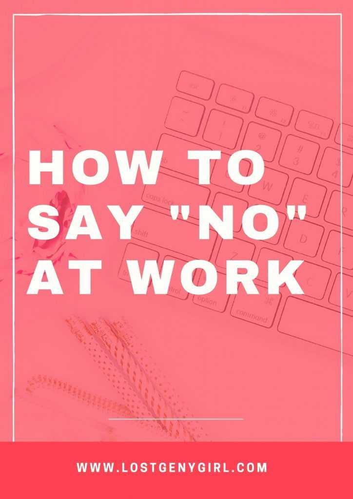 How to say no at work career advice self improvement