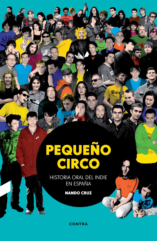 PEQUEÑO CIRCO: HISTORIA ORAL DEL INDIE EN ESPAÑA – Nando Cruz [785 CRU]: A finales de los 80, cuando los héroes de la Movida madrileña estaban de capa caída, surge una nueva generación que, influida por el pop-rock independiente británico y norteamericano y por la proclama del punk del «hazlo tú mismo», empieza a gestar un nuevo universo sónico entre el noise, el rock de garaje y el pop más naíf y etéreo. Así nace el indie en España, que se presentó como la alternativa musical de los 90.