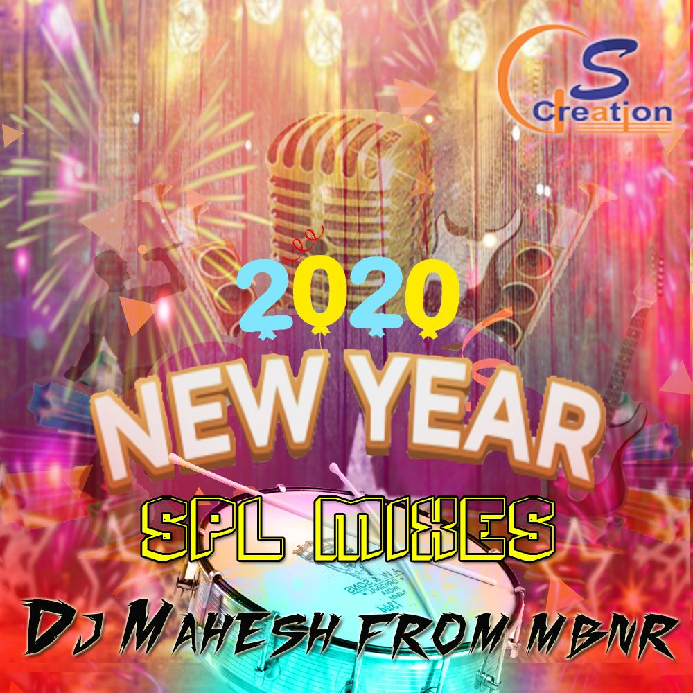 2020 New Year Spl MIxes By Dj Mahesh From M.B.N.R (With