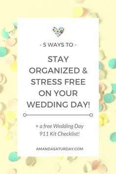 Keep calm and get married! Here are the top 5 ways to have an organized and stress free Wedding Day. You will need a Wedding Day 911 Kit, click here to download the FREE checklist so you don't forget anything!