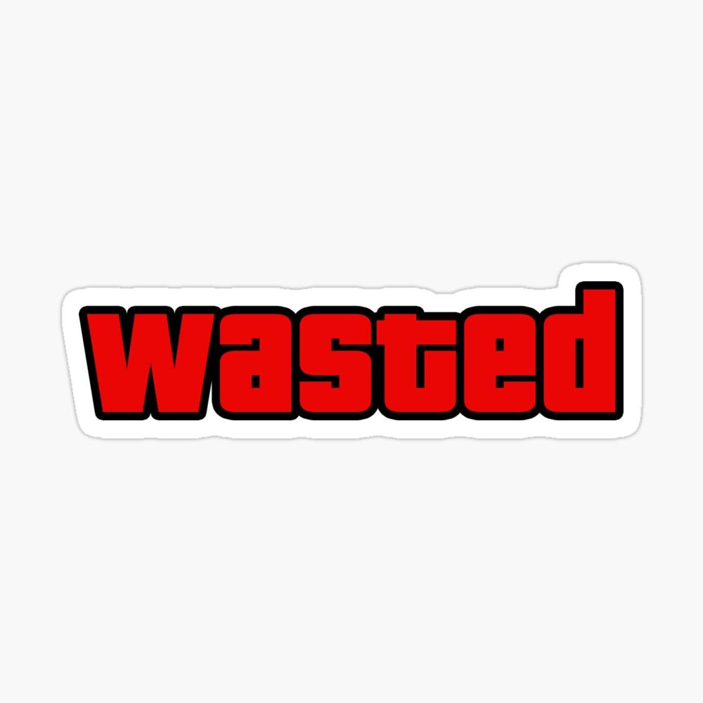 Wasted Gta Sticker By Yarchy Brand Stickers Aesthetic Stickers Print Stickers
