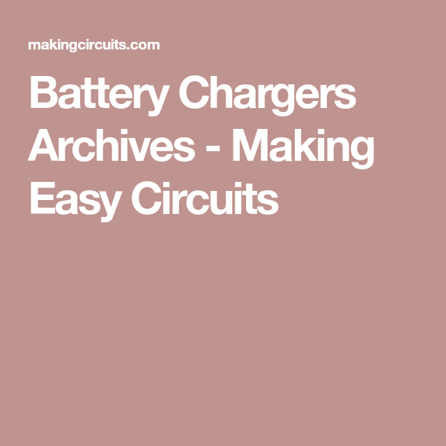 Battery Chargers Archives Making Easy Circuits