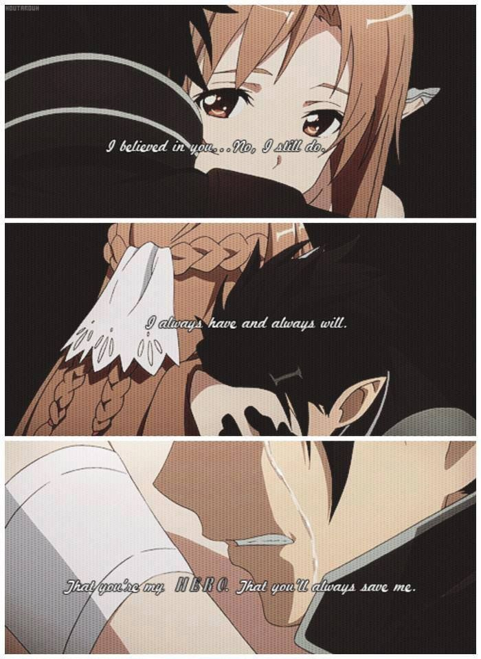 I believed in you...No, I still do. I always have and always will. That you're my hero. That you'll always save me. | Asuna and Kirito | Sword Art Online