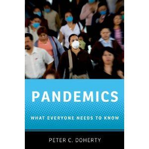 Pandemics: What Everyone Needs to Know by Peter C. Doherty.