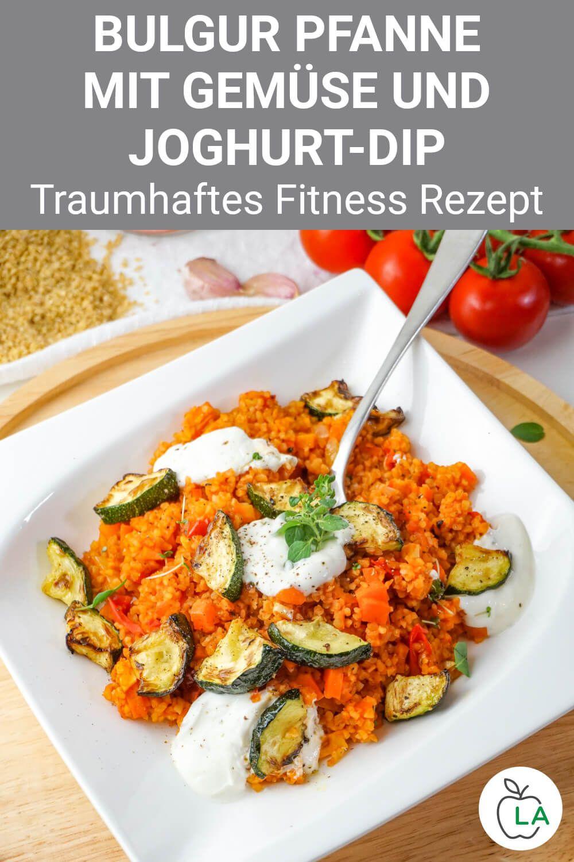 Bulgur Pfanne mit Gemüse und Dip - Gesundes und vegetarisches Fitness Rezept