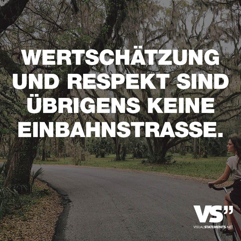 sprüche wertschätzung Wertschätzung und Respekt sind übrigens keine Einbahnstrasse  sprüche wertschätzung