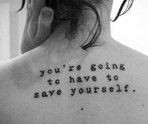 """you're going to have to save yourself"""