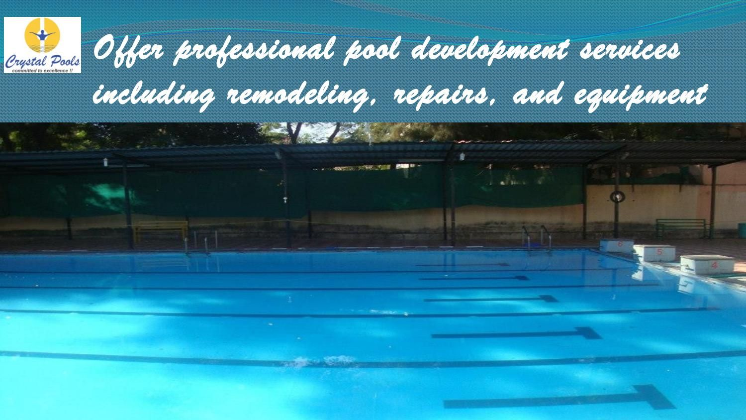 Offer professional pool development services including remodeling, repairs, and equipment  Commercial swimming pool design at Pune make an effort to be the most price aggressive and number one ranked (both in client support and development quality) organizations in the area.