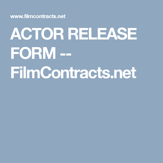 Actor Release Form  FilmcontractsNet  Film    Video