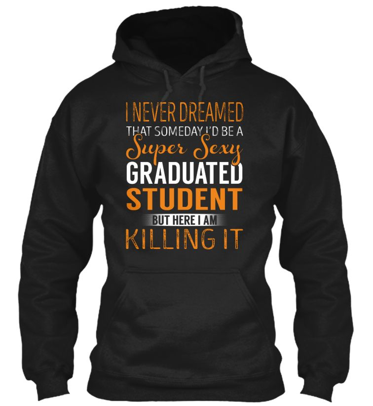 Graduated Student - Never Dreamed #GraduatedStudent
