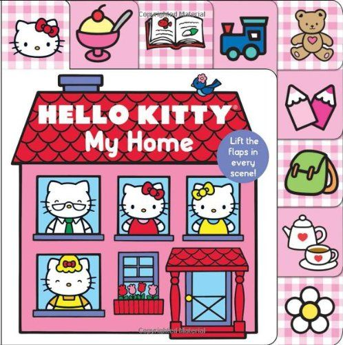 Hello Kitty My Home Lift The Flap Tab By Roger Priddy Hello Kitty Book Hello Kitty Wallpaper Hello Kitty