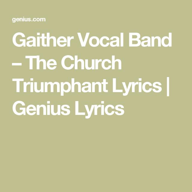 GaitherVocal Band – The Church Triumphant Lyrics   Genius Lyrics