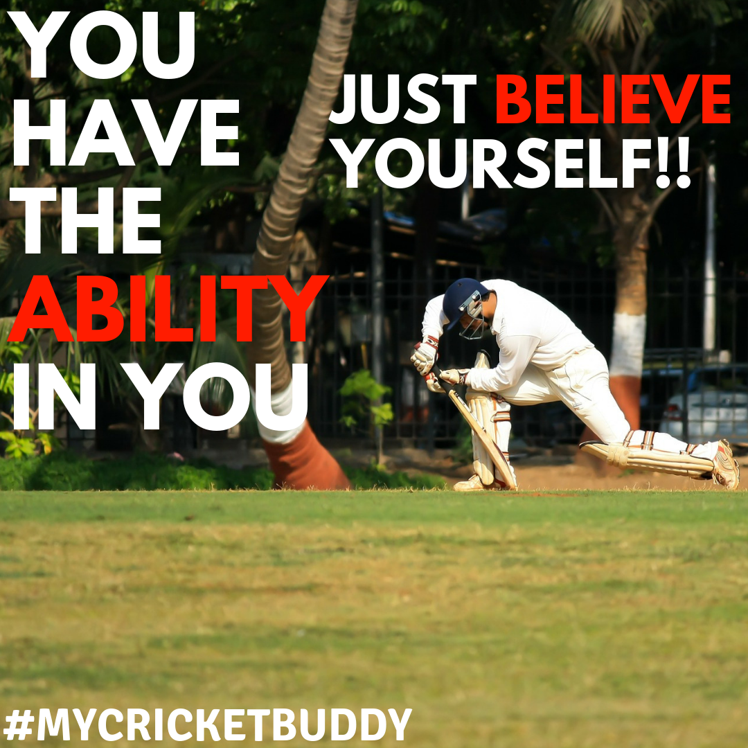 cricket motivation and to improve yourself you need to take the