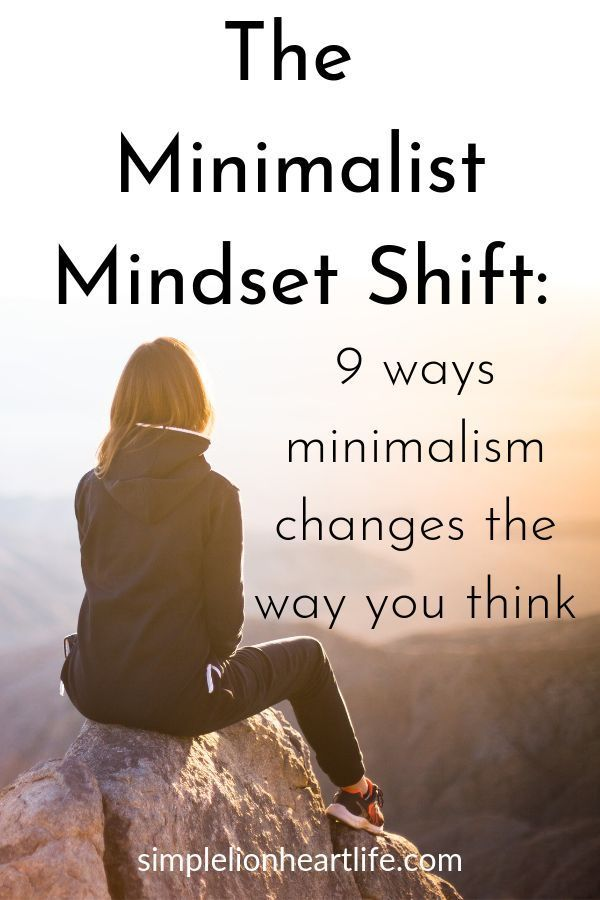 """Decluttering, simplifying and embracing a more minimalist lifestyle all have an impact on your mindset. This minimalist mindset shift happens gradually, until one day you notice your relationship with """"stuff"""" has changed. Sharing 9 ways minimalism changes the way you think - and the positive impact it can have on your life! #minimalistmindset #intentionalliving #declutter #simplifyyourhome #simplifyyourlife #livewithless #minimalism #minimalistlifestyle"""