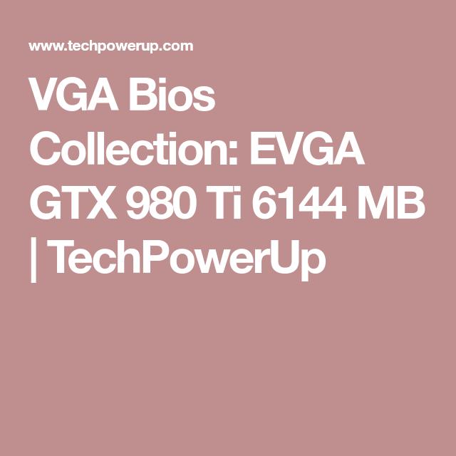 VGA Bios Collection: EVGA GTX 980 Ti 6144 MB   TechPowerUp