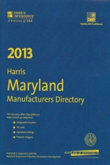 Harris Maryland Manufactures Directory 2013 (Harris Maryland