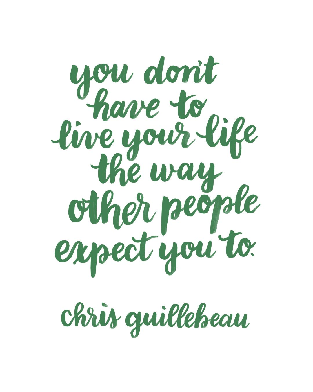Quotes To Live Your Life By You Don't Have To Live Your Life The Way Other People Expect You
