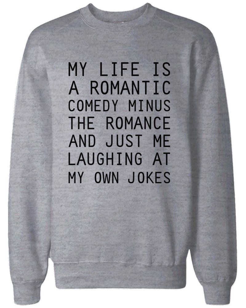 Cute Sweater Quotes: Funny Sweatshirt Unisex Grey Pullover Sweater