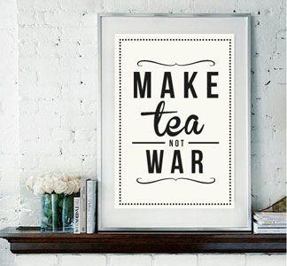 Make tea not war :]